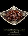 Sumatra Mandheling Dark Roast Coffee