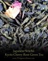 japanese sencha kyoto cherry rose green tea loose leaf