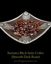 sumatra black satin coffee smooth dark roast beans