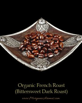 Organic French Roast Coffee, Bittersweet Dark Roast Aroma